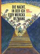 Cover-Bild zu Locatelli, Marc: Die Nacht, in der ich Eddy Merckx bezwang