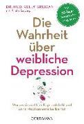 Cover-Bild zu Die Wahrheit über weibliche Depression von Brogan, Kelly