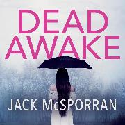 Cover-Bild zu McSporran, Jack: Dead Awake (Unabridged) (Audio Download)