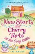 Cover-Bild zu New Starts and Cherry Tarts at the Cosy Kettle (eBook) von Eeles, Liz