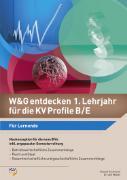 Cover-Bild zu W&G entdecken 1. Lehrjahr für die KV Profile B/E von Gschwend, Roland