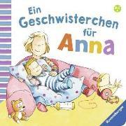Cover-Bild zu Ein Geschwisterchen für Anna von Schwarz, Regina