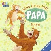 Cover-Bild zu Wenn kleine Tiere Papa rufen von Schwarz, Regina