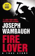 Cover-Bild zu Wambaugh, Joseph: Fire Lover