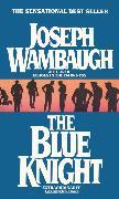 Cover-Bild zu Wambaugh, Joseph: The Blue Knight