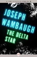 Cover-Bild zu Wambaugh, Joseph: The Delta Star (eBook)