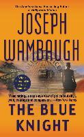 Cover-Bild zu Wambaugh, Joseph: The Blue Knight (eBook)