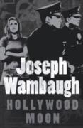 Cover-Bild zu Wambaugh, Joseph: Hollywood Moon (eBook)