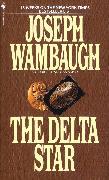 Cover-Bild zu Wambaugh, Joseph: The Delta Star