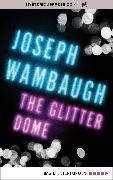 Cover-Bild zu Wambaugh, Joseph: The Glitter Dome (eBook)