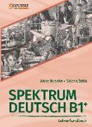 Cover-Bild zu Spektrum Deutsch B1+: Lehrerhandbuch von Buscha, Anne