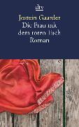 Cover-Bild zu Die Frau mit dem roten Tuch von Gaarder, Jostein