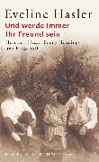 Cover-Bild zu Und werde immer Ihr Freund sein (eBook) von Hasler, Eveline