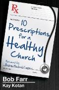 Cover-Bild zu Farr, Bob: 10 Prescriptions for a Healthy Church