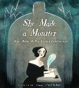 Cover-Bild zu Fulton, Lynn: She Made a Monster: How Mary Shelley Created Frankenstein