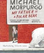 Cover-Bild zu Morpurgo, Michael: My Father is a Polar Bear