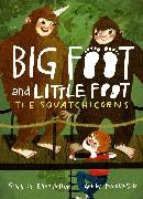 Cover-Bild zu Potter, Ellen: The Squatchicorns (Big Foot and Little Foot #3)