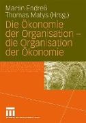 Cover-Bild zu Die Ökonomie der Organisation - die Organisation der Ökonomie