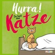 Cover-Bild zu Kernbach, Michael: Hurra! Du hast eine Katze: Cartoons und lustige Texte für Katzenfreunde