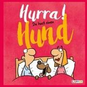 Cover-Bild zu Kernbach, Michael: Hurra! Du hast einen Hund: Cartoons und lustige Texte für Hundefreunde