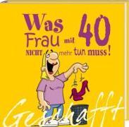 Cover-Bild zu Kernbach, Michael: Geschafft! Was Frau mit 40 nicht mehr tun muss!