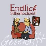 Cover-Bild zu Kernbach, Michael (Text von): Geschafft! Endlich Silberhochzeit!
