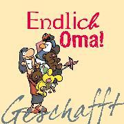 Cover-Bild zu Kernbach, Michael: Geschafft! Endlich Oma!