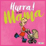 Cover-Bild zu Kernbach, Michael: Hurra! Du bist Mama