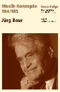 Cover-Bild zu eBook MUSIK-KONZEPTE 184/185: Jürg Baur