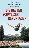 Cover-Bild zu Die besten Schweizer Reportagen