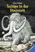 Cover-Bild zu Tschipo in der Steinzeit