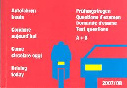 Cover-Bild zu Autofahren heute. Prüfungsfragen A+B. 2007/2008