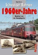 Cover-Bild zu Schweizer Bahnen - 1960er-Jahre