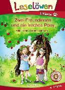 Cover-Bild zu Leselöwen 1. Klasse - Zwei Freundinnen und ein freches Pony