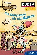 Cover-Bild zu Duden Leseprofi - Ein Kaugummi für die Mumie, 1. Klasse