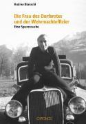 Cover-Bild zu Die Frau des Dorfarztes und der Wehrmachtoffizier