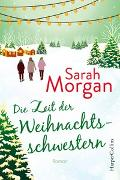 Cover-Bild zu Morgan, Sarah: Die Zeit der Weihnachtsschwestern