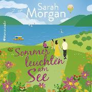 Cover-Bild zu Morgan, Sarah: Sommerleuchten am See (ungekürzt) (Audio Download)