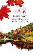 Cover-Bild zu Penny, Louise: Hinter den drei Kiefern (eBook)