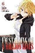 Cover-Bild zu Yamakawa, Naoki: I'm Standing on a Million Lives 6