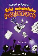 Cover-Bild zu Kinney, Jeff: Rupert präsentiert: Echt unheimliche Gruselgeschichten
