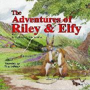Cover-Bild zu The Adventures of Riley and Elfy (Audio Download) von Jeffreys, Ellie