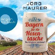 Cover-Bild zu Bayern für die Hosentasche (Autorenlesung) (Audio Download) von Maurer, Jörg
