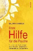 Cover-Bild zu Erste Hilfe für die Psyche - Selbsthilfe und Psychotherapie von Hansch, Dietmar