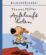 Cover-Bild zu Apfelsaft holen von Müller, Thomas (Illustr.)