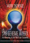 Cover-Bild zu Tschenze, Vadim: Das geheime Wissen