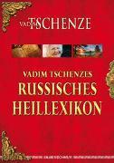Cover-Bild zu Tschenze, Vadim: Vadim Tschenzes russisches Heillexikon