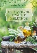Cover-Bild zu Tschenze, Vadim: Die russische Kräuter-Heilkunde