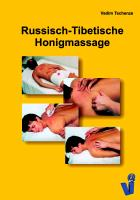 Cover-Bild zu Tschenze, Vadim: Russisch-Tibetische Honigmassage (eBook)