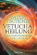 Cover-Bild zu Tschenze, Vadim: Vetucha-Heilung
